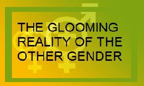 THE GLOOMING REALITY OF THE OTHER GENDER