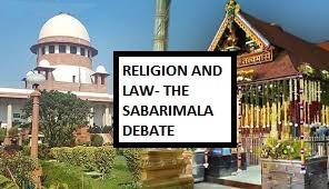 RELIGION AND LAW- THE SABARIMALA DEBATE