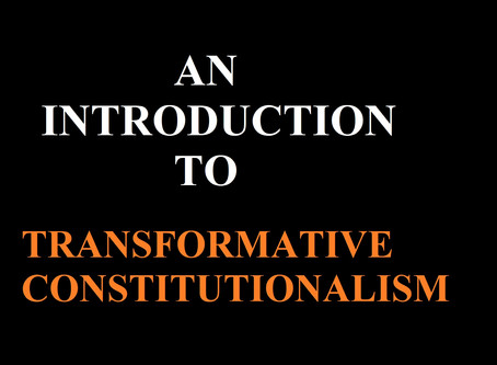 AN INTRODUCTION TO TRANSFORMATIVE CONSTITUTIONALISM