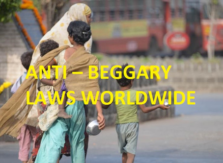 A COMPARATIVE ANALYSIS ON ANTI – BEGGARY  LAWS WORLDWIDE