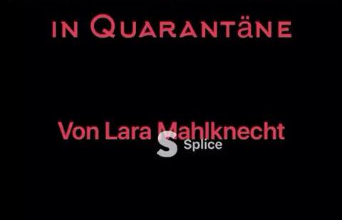 Lara - Meine Quarantäne / la mia quarantena