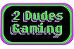 2 Dudes Gaming 2.jpg