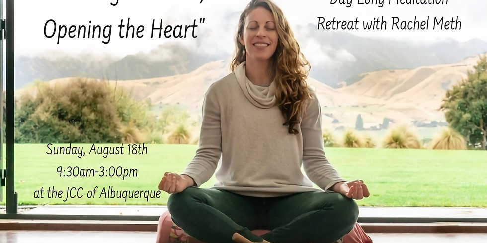 Quieting the Mind, Opening the Heart (Day-Long Retreat)