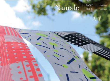 『 Nuusle 』POPUP STORE  - 夏市 -