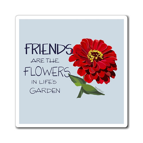 Friends are the Flowers, Magnet
