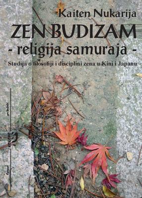Каитен Нукарија: ЗЕН БУДИЗАМ, религија самураја