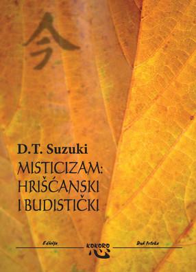 Д.Т. Сузуки: МИСТИЦИЗАМ, хришћански и будистички