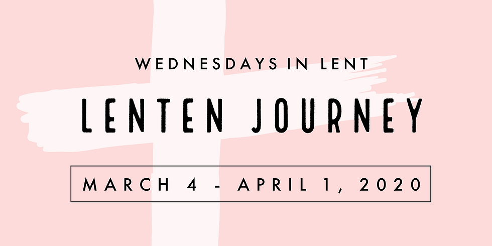 Wednesdays in Lent - Lenten Journey