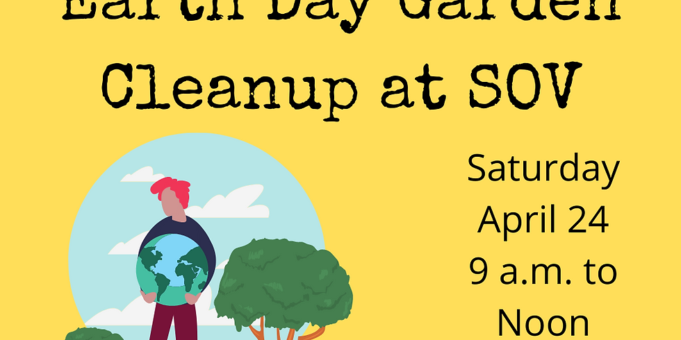 Earth Day Garden Cleanup at SOV