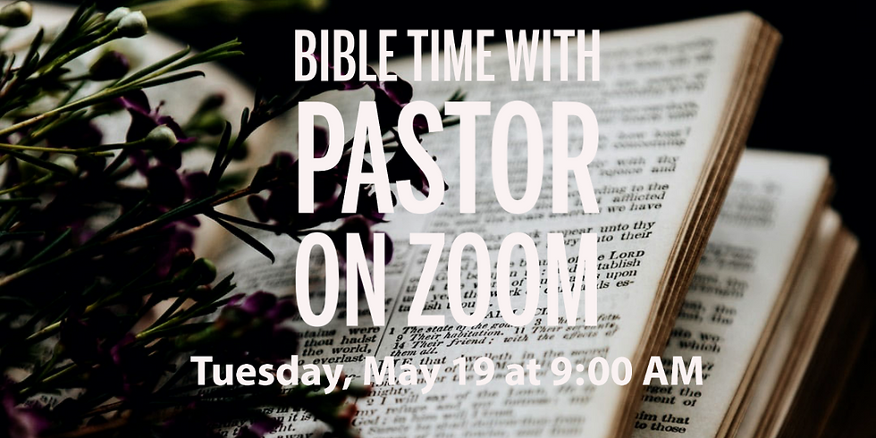 Bible Time with Pastor on ZOOM