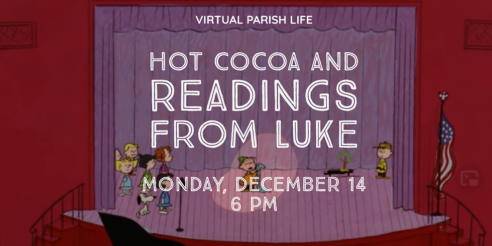 Virtual Parish Life - Hot Cocoa and Readings from Luke