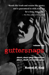 Guttersnaps Volume One: short, short pulp stories for short, short attention spans