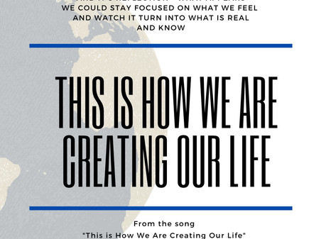 This is How We Are Creating Our Life