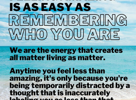 Feeling Amazing is as Simple as Remembering Who You Are