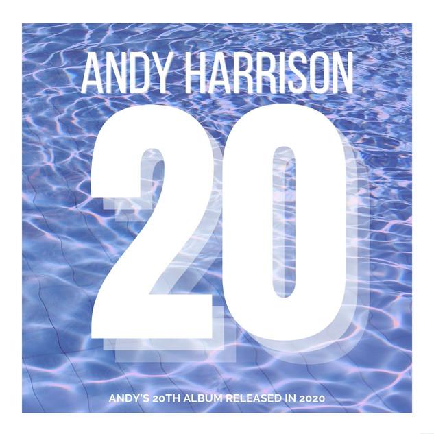 Andy Harrison 20 Album Cover (1).jpg