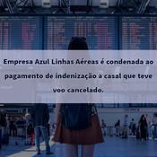 Empresa aérea é condenada ao pagamento de indenização a casal que teve voo cancelado.