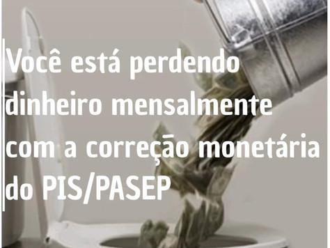 Você está perdendo dinheiro mensalmente com correção monetária do PIS/PASEP
