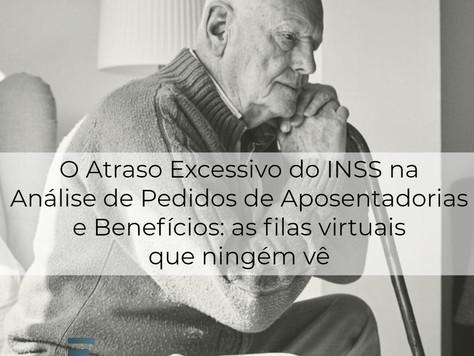 O Atraso Excessivo do INSS na Análise de Pedidos de Aposentadorias e Benefícios: as filas virtuais q