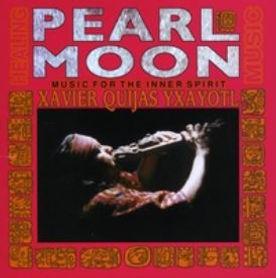 Pearl Moon: Music for the Inner Spirit by Xavier Yxayotl