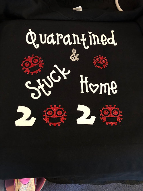 Quarantined shirts ( s,m, lg or xl)