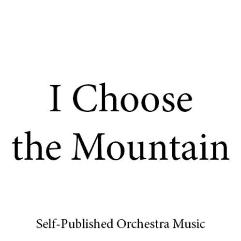 I Choose the Mountain