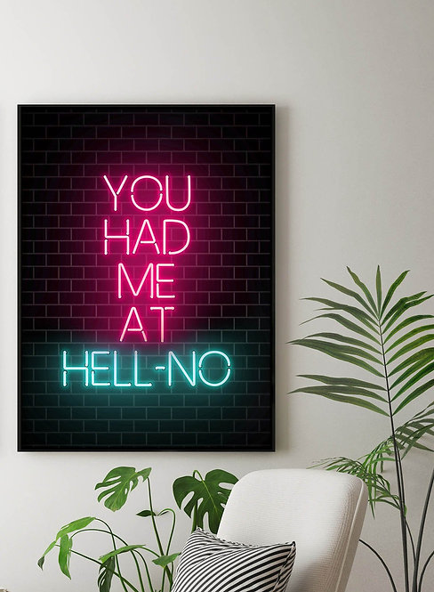 You Had Me At HellNO - 40x50cm