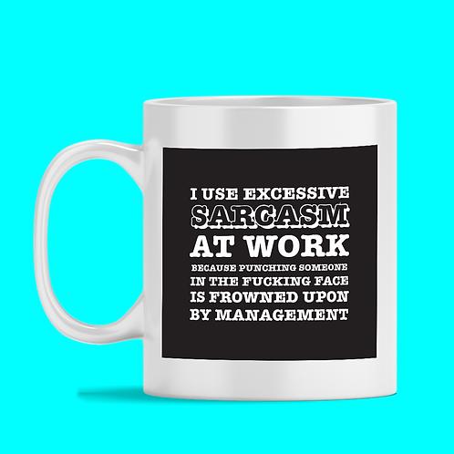 Sarcasm at Work Mug