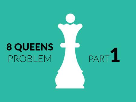 Eight Queens Problem: Part 1