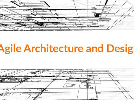 Agile Architecture and Design