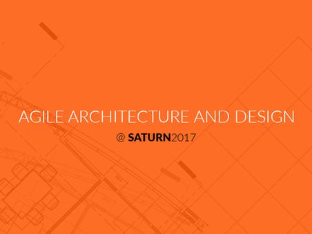 "[Video] ""Agile Architecture and Design"" @SATURN 2017"