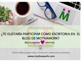 ¿Te gustaría convertirte en escritor/a en el blog de Motivawork?