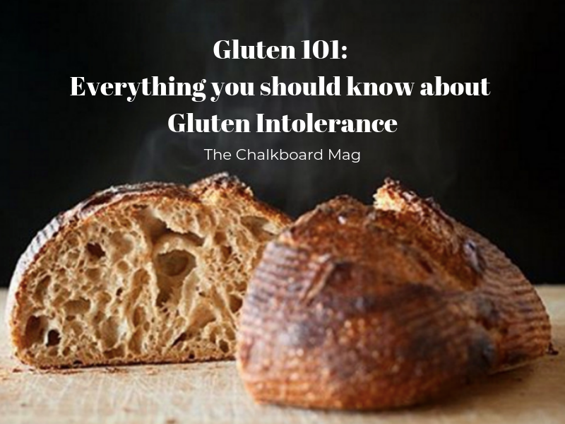 GLUTEN 101: EVERYTHING YOU SHOULD KNOW ABOUT GLUTEN INTOLERANCE