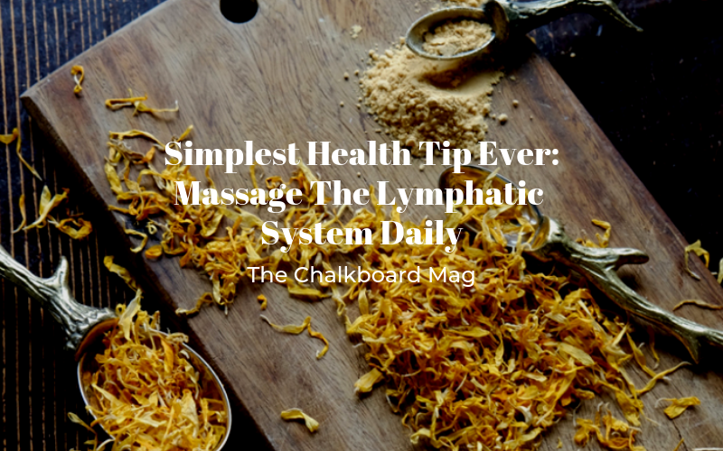 SIMPLEST HEALTH TIP EVER: MASSAGE THE LYMPHATIC SYSTEM DAILY