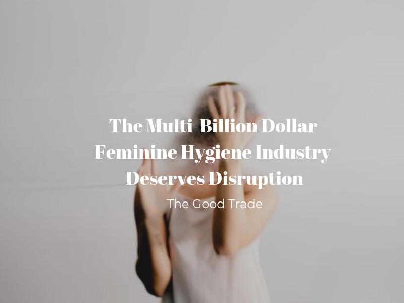 Feminine Hygiene Industry