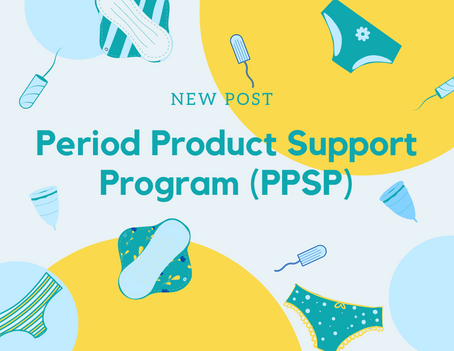 Period Products Support Program (PPSP) Launch