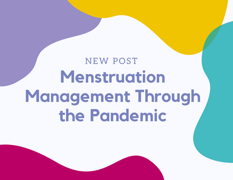 Menstruation Management in the Pandemic