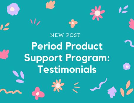 Period Product Support Program: Testimonials