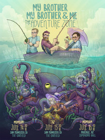 """""""My Brother, My Brother, And Me"""" """"The Adventure Zone"""" Official artwork for San Francisco live event - 2018 maximumfun.org"""