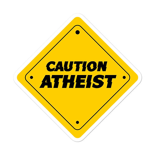 Caution Atheist Sticker