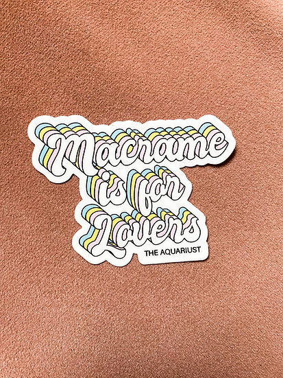 Sticker!  Macrame is for Lovers