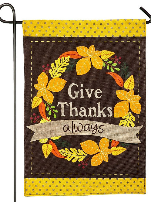 "Give Thanks Always 14B3854 Evergreen Burlap Garden Flag 12.5"" x 18"""