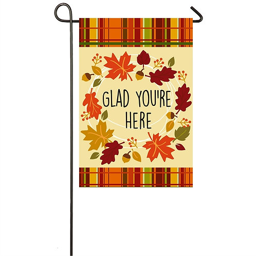 "Glad You're Here 14S8142 Evergreen Suede Garden Flag 12.5"" x 18"""