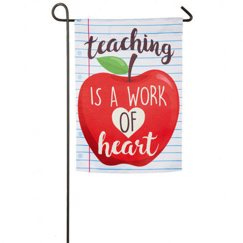 "Teaching Is A Work of Heart 14S8271 Evergreen Suede Garden Flag 12.5"" x 18"""