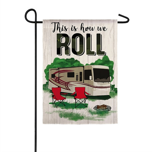 """This Is How We Roll Class A 14S8650 Evergreen Suede Garden Flag 12.5"""" x 18"""""""