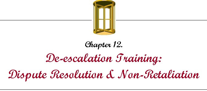 Yes I'd Like to Thank the Academy Chapter 12 Preview.  Deescalation Training: Dispute Resolution