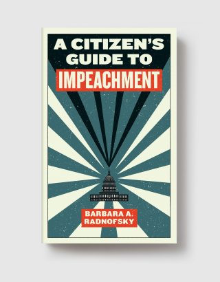 Recommended Reading: A Citizen's Guide to Impeachment by Barbara Ann Radnofsky