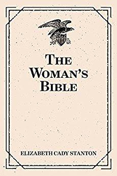 Elizabeth Cady Stanton The Womens Bible