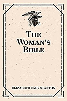 Elizabeth Cady Stanton Women's Bible. Women's History Month Day 7 FREE EBook