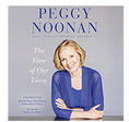 Peggy Noonan The Time of our Lives