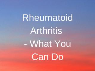 Rheumatoid Arthritis - What You Can Do